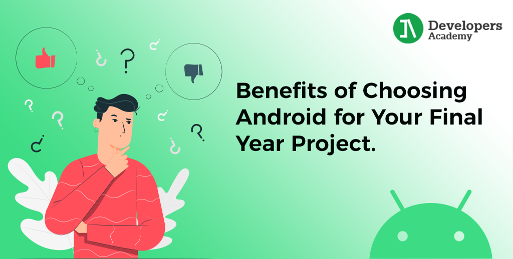 Benefits of Choosing Android for Your Final Year Project